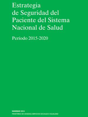 estrategia_seguridad_paciente_del_ sistema_nacional_salud2015_2020